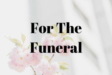FOR THE FUNERAL